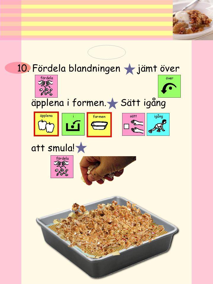 9. Blanda samman alla ingredienser. Klara, färdiga, blanda!