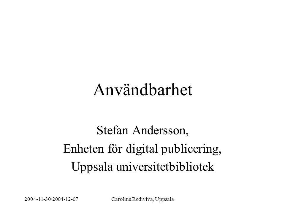 2004-11-30/2004-12-07Carolina Rediviva, Uppsala 24-timmarswebben SAMVERKAN OCH STANDARDISERING Välj och tillämpa standarder såsom de är menade att användas Utveckla webbplatsen enligt en standard snarare än för en webbläsare Använd i första hand xhtml eller html för att publicera information Strukturera materialet korrekt utifrån den standard som valts http://validator.w3.org/
