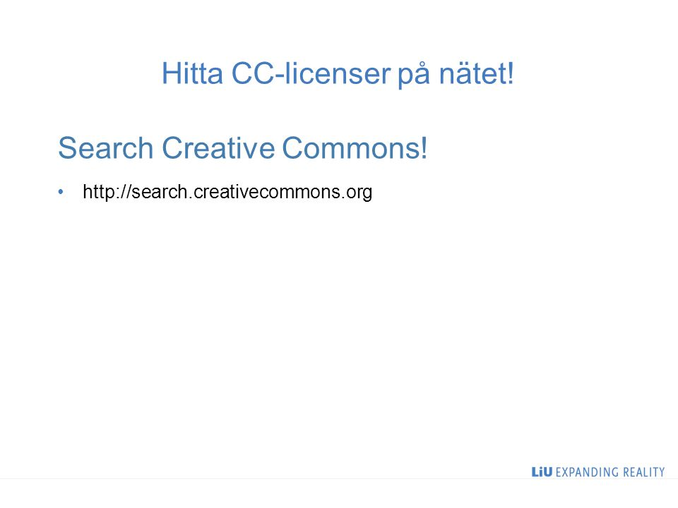 Hitta CC-licenser på nätet! Search Creative Commons! http://search.creativecommons.org 26