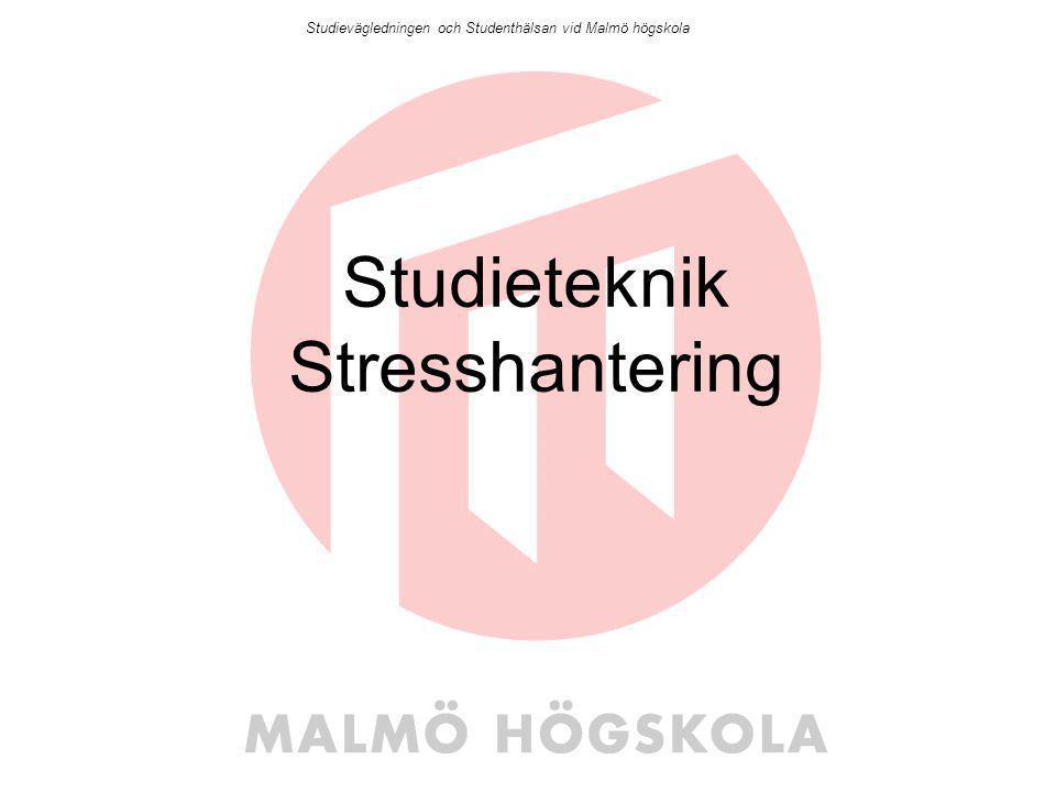 Studieteknik Stresshantering Studievägledningen och Studenthälsan vid Malmö högskola