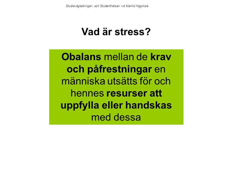 Obalans mellan de krav och påfrestningar en människa utsätts för och hennes resurser att uppfylla eller handskas med dessa Vad är stress? Studievägled