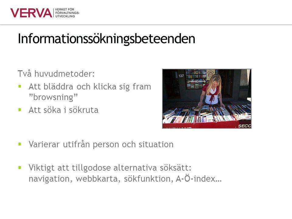 """Informationssökningsbeteenden Två huvudmetoder:  Att bläddra och klicka sig fram """"browsning""""  Att söka i sökruta  Varierar utifrån person och situa"""