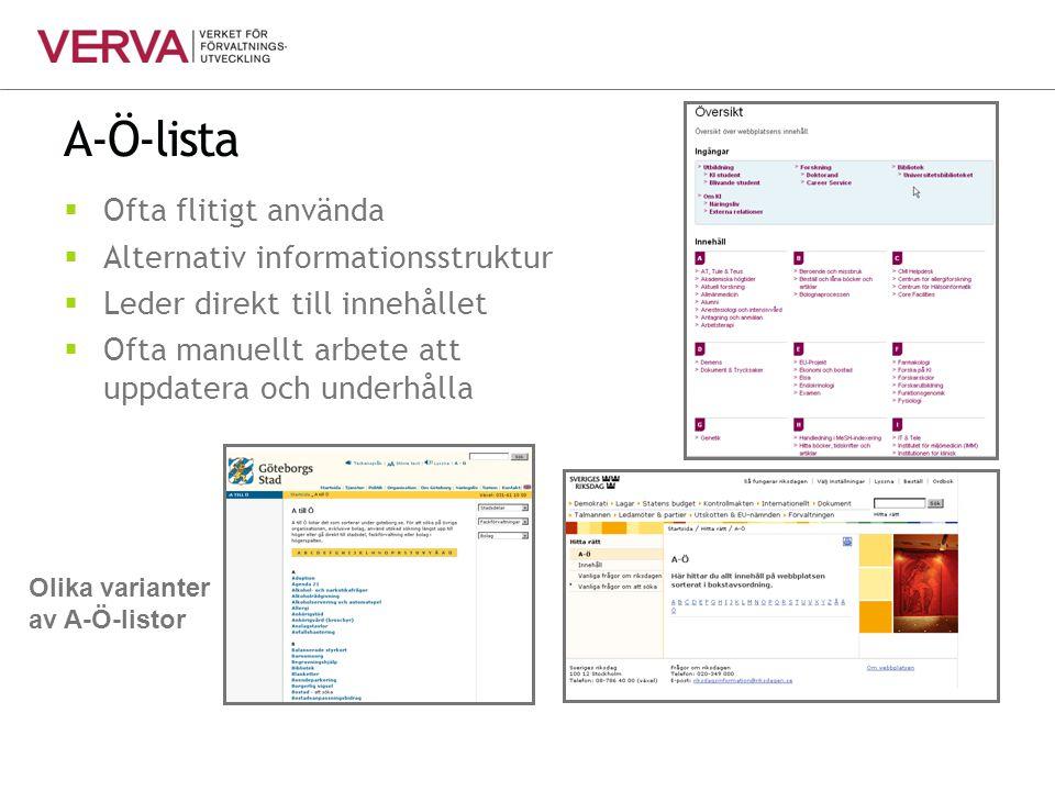 A-Ö-lista  Ofta flitigt använda  Alternativ informationsstruktur  Leder direkt till innehållet  Ofta manuellt arbete att uppdatera och underhålla