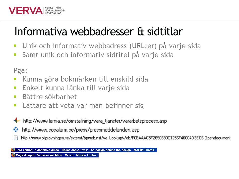 Informativa webbadresser & sidtitlar  Unik och informativ webbadress (URL:er) på varje sida  Samt unik och informativ sidtitel på varje sida Pga: 