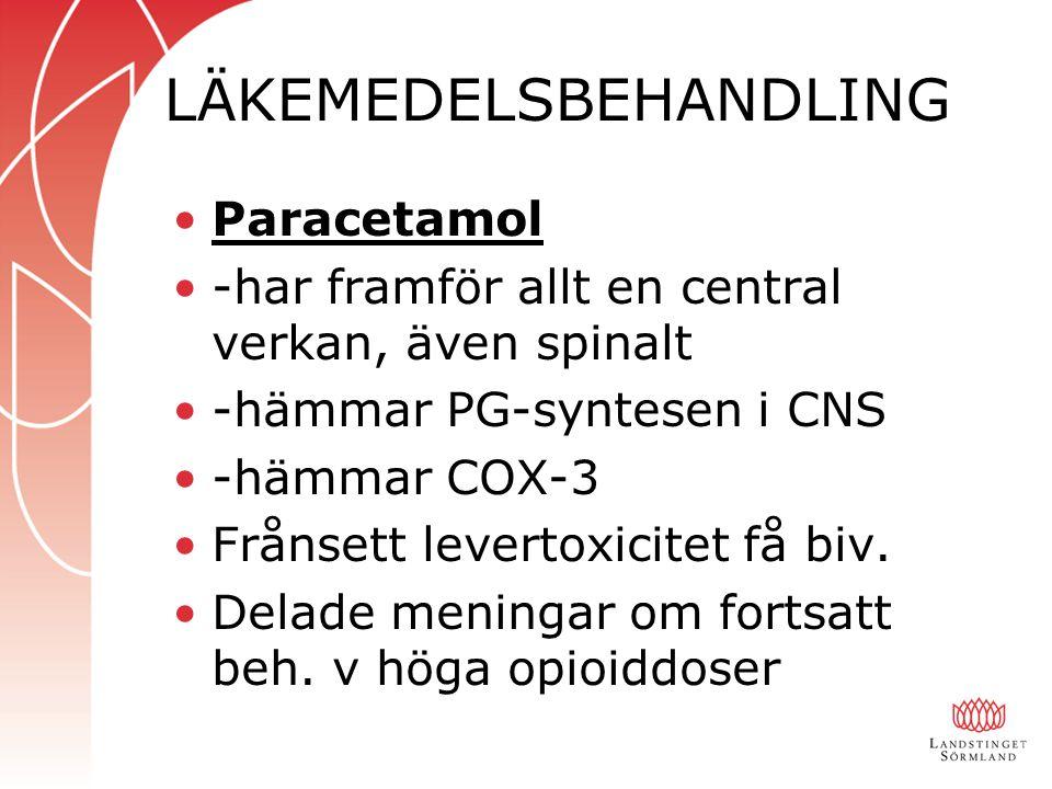 LÄKEMEDELSBEHANDLING Paracetamol -har framför allt en central verkan, även spinalt -hämmar PG-syntesen i CNS -hämmar COX-3 Frånsett levertoxicitet få biv.