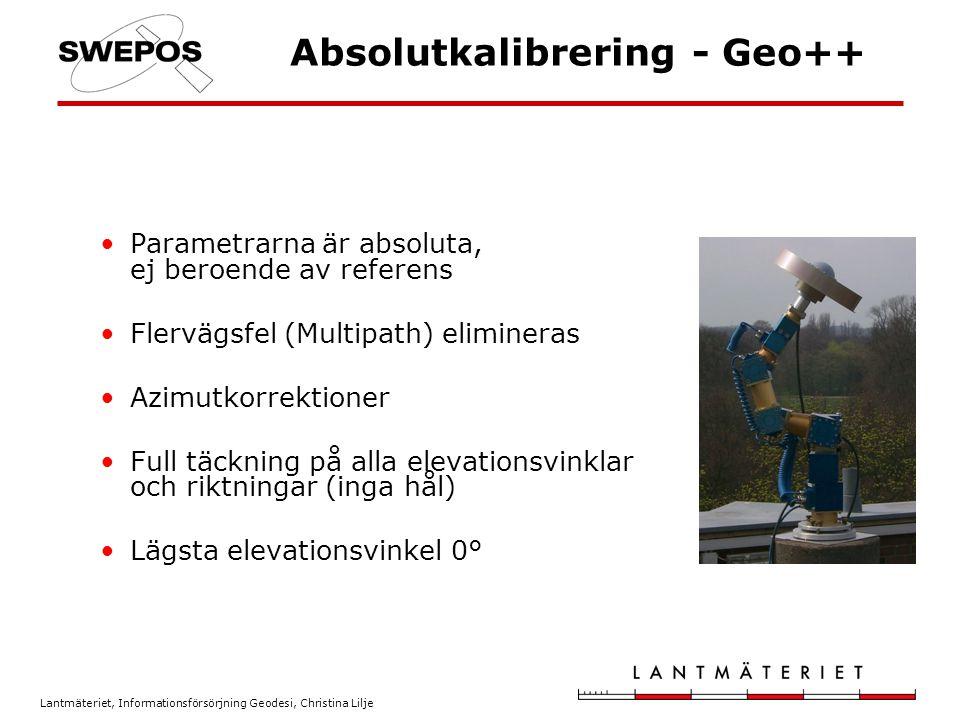 Lantmäteriet, Informationsförsörjning Geodesi, Christina Lilje Absolutkalibrering - Geo++ Parametrarna är absoluta, ej beroende av referens Flervägsfe