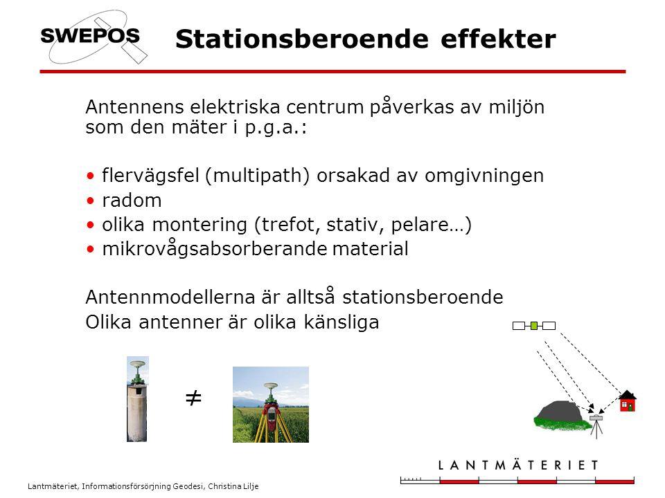 Lantmäteriet, Informationsförsörjning Geodesi, Christina Lilje Stationsberoende effekter Antennens elektriska centrum påverkas av miljön som den mäter