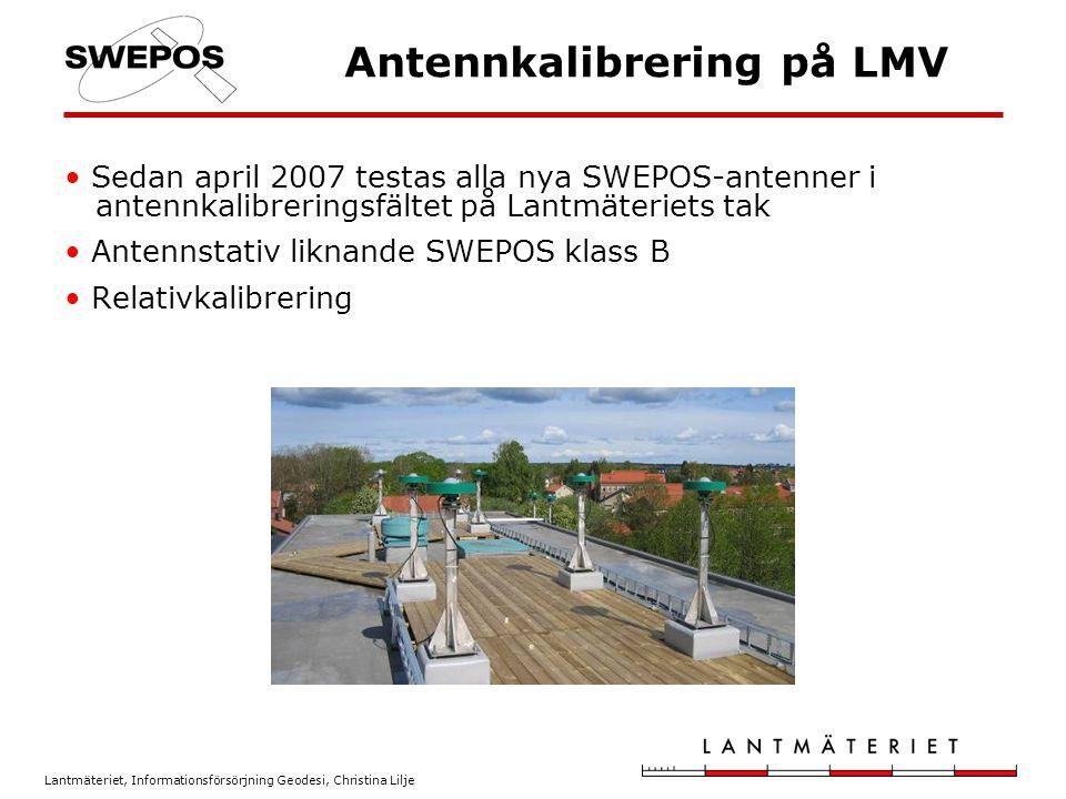Lantmäteriet, Informationsförsörjning Geodesi, Christina Lilje Antennkalibrering på LMV Sedan april 2007 testas alla nya SWEPOS-antenner i antennkalib