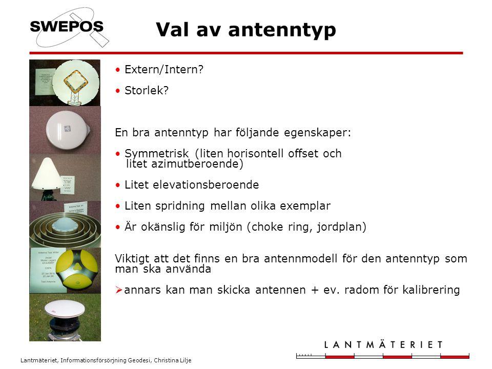 Lantmäteriet, Informationsförsörjning Geodesi, Christina Lilje Val av antenntyp Extern/Intern? Storlek? En bra antenntyp har följande egenskaper: Symm