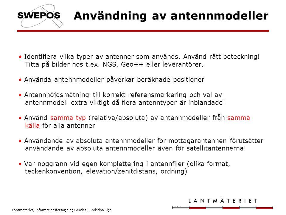 Lantmäteriet, Informationsförsörjning Geodesi, Christina Lilje Användning av antennmodeller Identifiera vilka typer av antenner som används. Använd rä