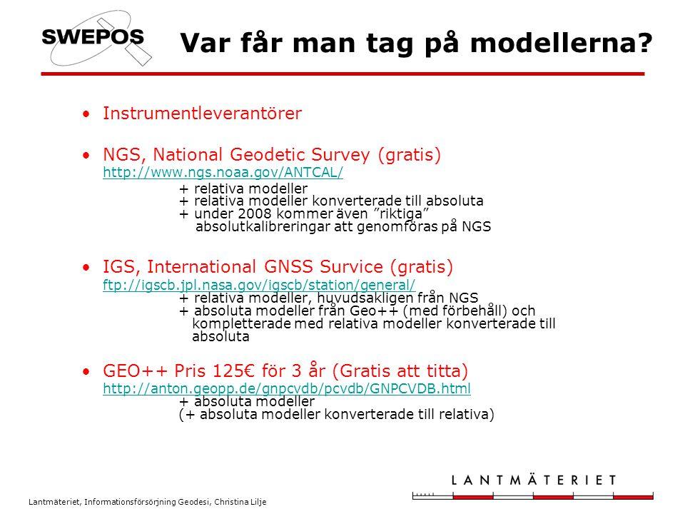 Lantmäteriet, Informationsförsörjning Geodesi, Christina Lilje Var får man tag på modellerna? Instrumentleverantörer NGS, National Geodetic Survey (gr
