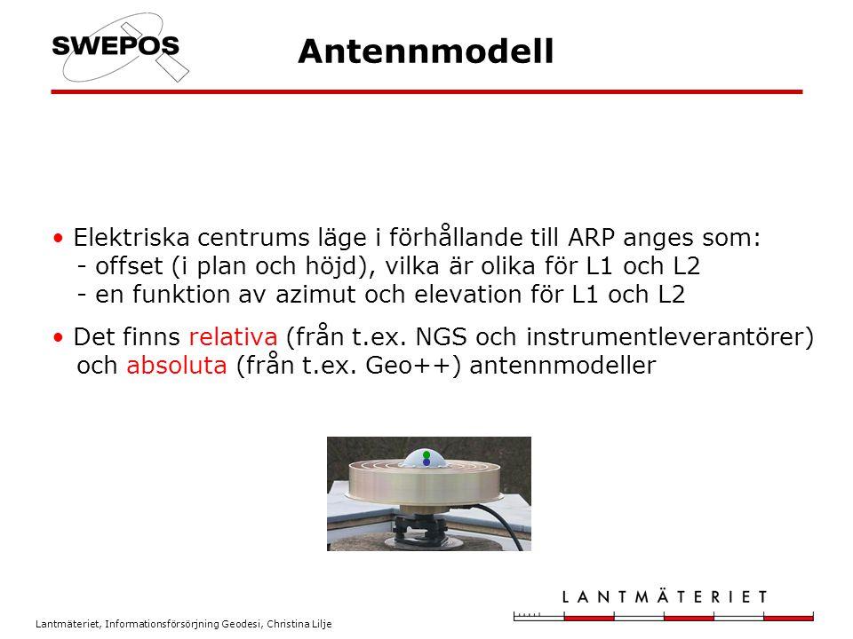Lantmäteriet, Informationsförsörjning Geodesi, Christina Lilje Användning - RTK Svårt/omöjligt att orientera mot norr -> horisontalfelen kan ge dubbel effekt Egen referens: ofta modeller från instrumentleverantören SWEPOS nätverks-RTK: Referensdata från virituella stationer med nollantenn (inga offset, inga elevationsberoende korrektioner) Nollantennen i SWEPOS nätverks-RTK är baserad på NGS relativa antennmodeller  Använd NGS relativa modell på rovern