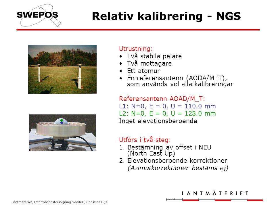 Lantmäteriet, Informationsförsörjning Geodesi, Christina Lilje Utrustning: Två stabila pelare Två mottagare Ett atomur En referensantenn (AODA/M_T), s