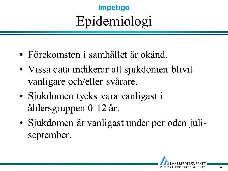 Impetigo 2 Epidemiologi Förekomsten i samhället är okänd. Vissa data indikerar att sjukdomen blivit vanligare och/eller svårare. Sjukdomen tycks vara