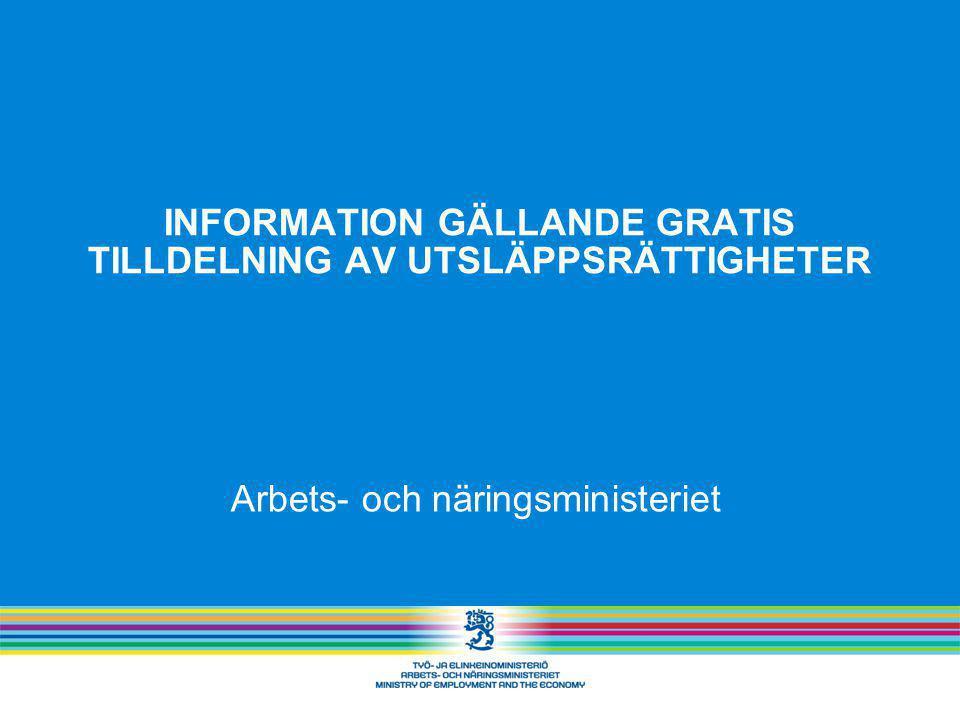 INFORMATION GÄLLANDE GRATIS TILLDELNING AV UTSLÄPPSRÄTTIGHETER Arbets- och näringsministeriet