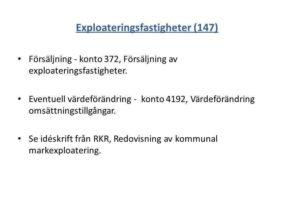 Exploateringsfastigheter (147) Försäljning - konto 372, Försäljning av exploateringsfastigheter. Eventuell värdeförändring - konto 4192, Värdeförändri