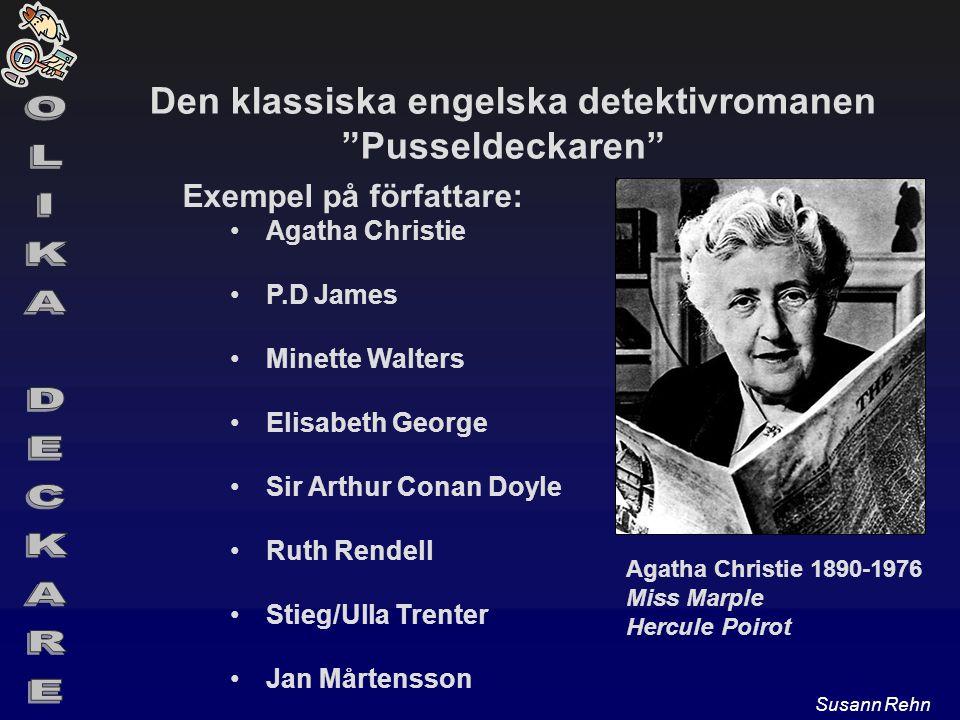 """Den klassiska engelska detektivromanen """"Pusseldeckaren"""" Exempel på författare: Agatha Christie P.D James Minette Walters Elisabeth George Sir Arthur C"""