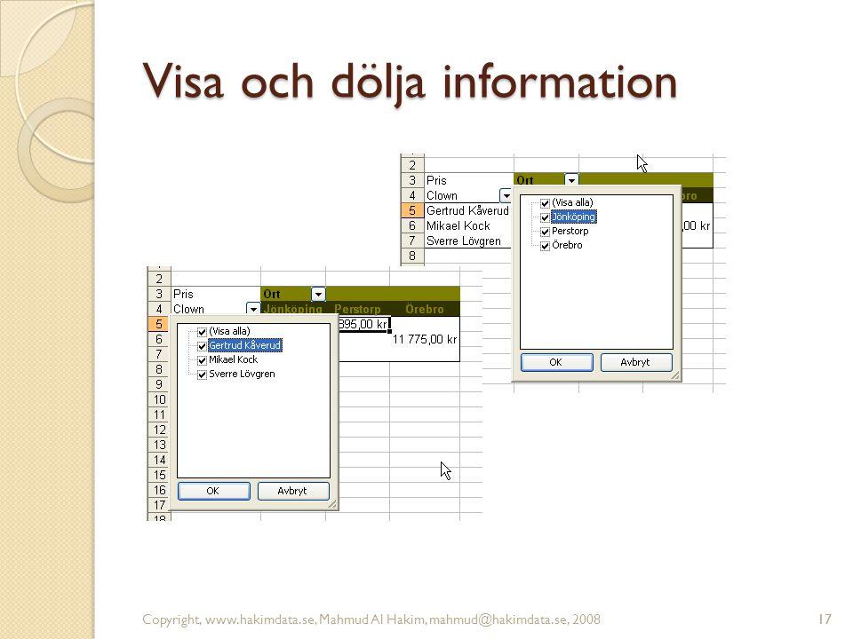 17 Visa och dölja information Copyright, www.hakimdata.se, Mahmud Al Hakim, mahmud@hakimdata.se, 200817