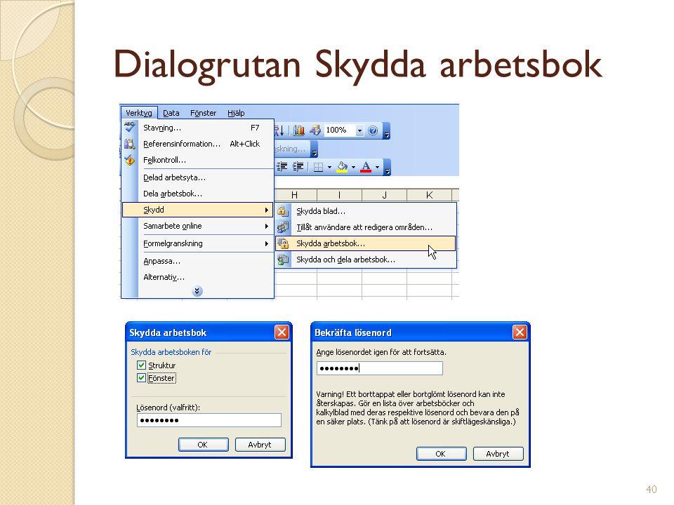 40 Dialogrutan Skydda arbetsbok