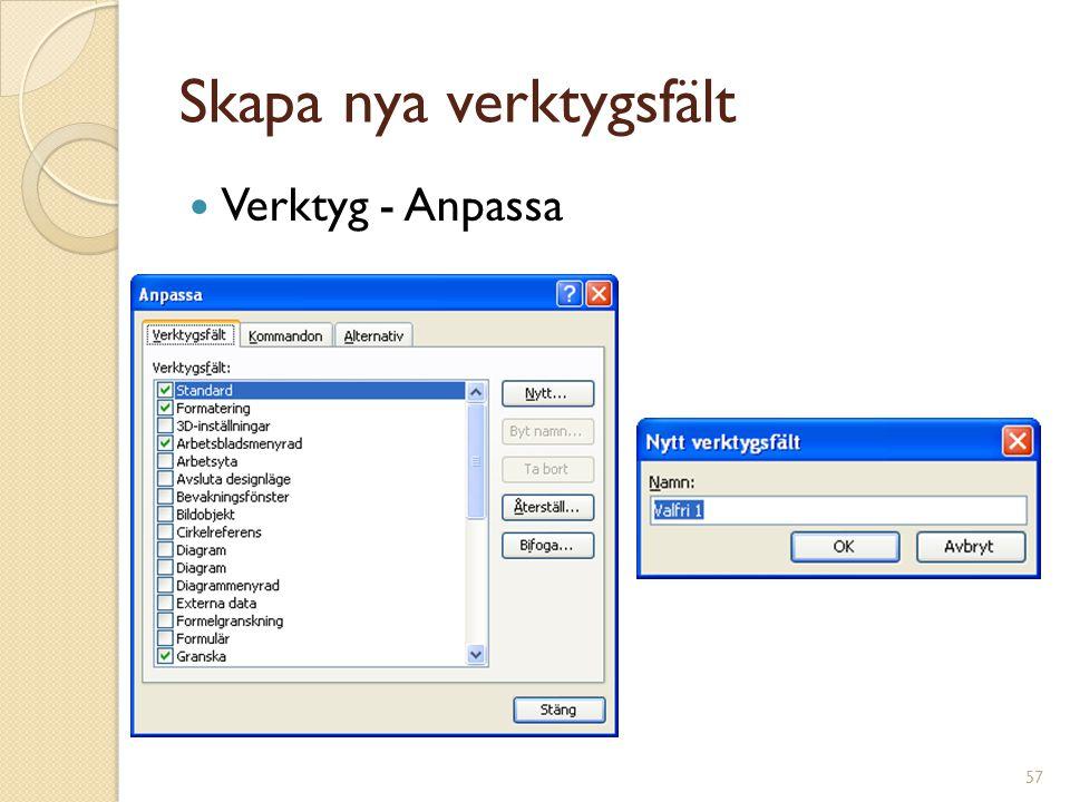 57 Skapa nya verktygsfält Verktyg - Anpassa