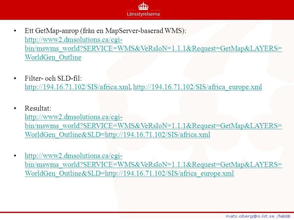 /feb08 /feb08 Ett GetMap-anrop (från en MapServer-baserad WMS): http://www2.dmsolutions.ca/cgi- bin/mswms_world?SERVICE=WMS&VeRsIoN=1.1.1&Request=GetM