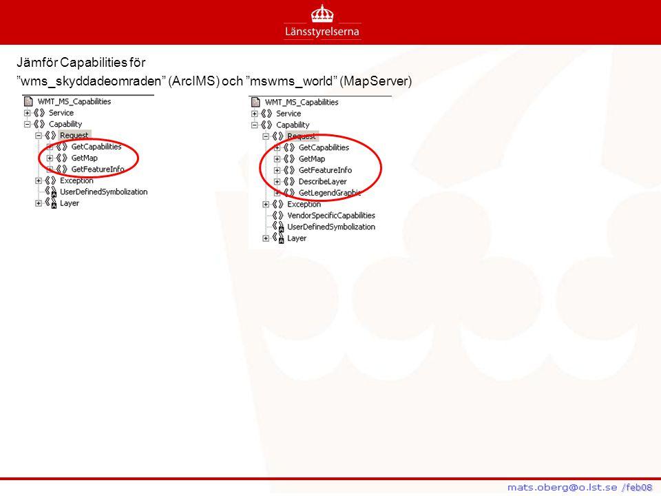 """/feb08 /feb08 Jämför Capabilities för """"wms_skyddadeomraden"""" (ArcIMS) och """"mswms_world"""" (MapServer)"""