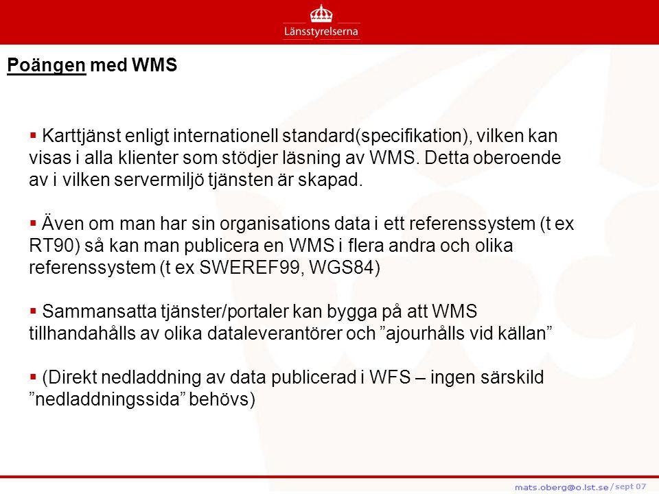 /feb08 /feb08 /sept 07  Karttjänst enligt internationell standard(specifikation), vilken kan visas i alla klienter som stödjer läsning av WMS. Detta