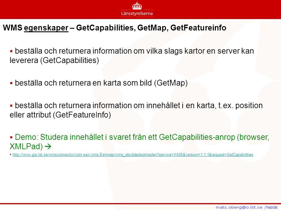WMS egenskaper – GetCapabilities, GetMap, GetFeatureinfo  beställa och returnera information om vilka slags kartor en server kan leverera (GetCapabil