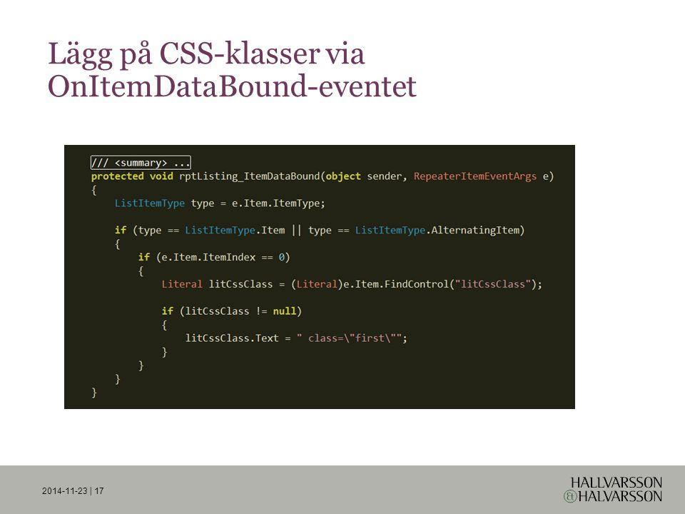 Lägg på CSS-klasser via OnItemDataBound-eventet 2014-11-23 | 17