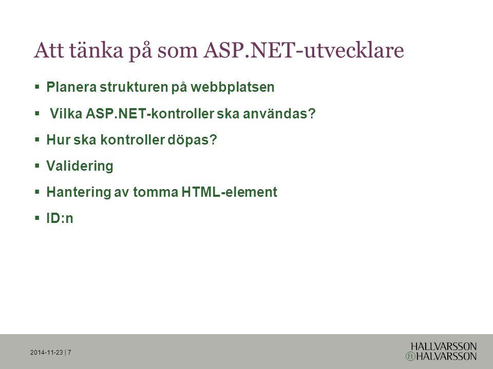 Att tänka på som ASP.NET-utvecklare  Planera strukturen på webbplatsen  Vilka ASP.NET-kontroller ska användas.