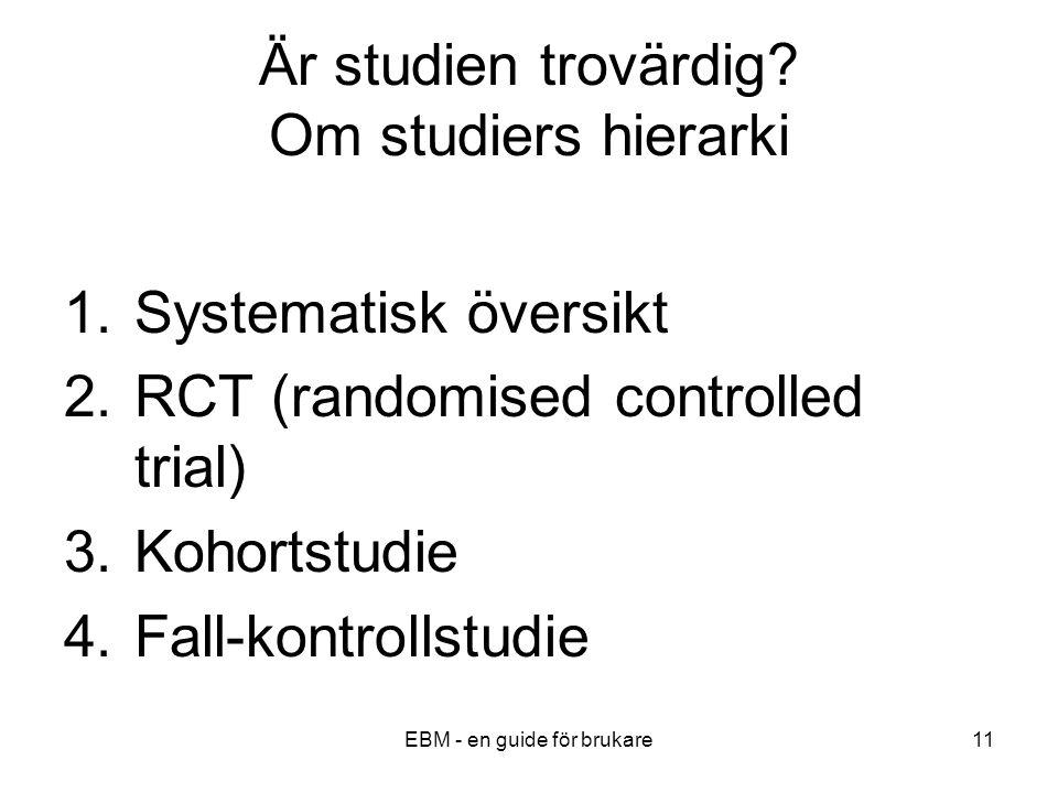 EBM - en guide för brukare11 Är studien trovärdig.