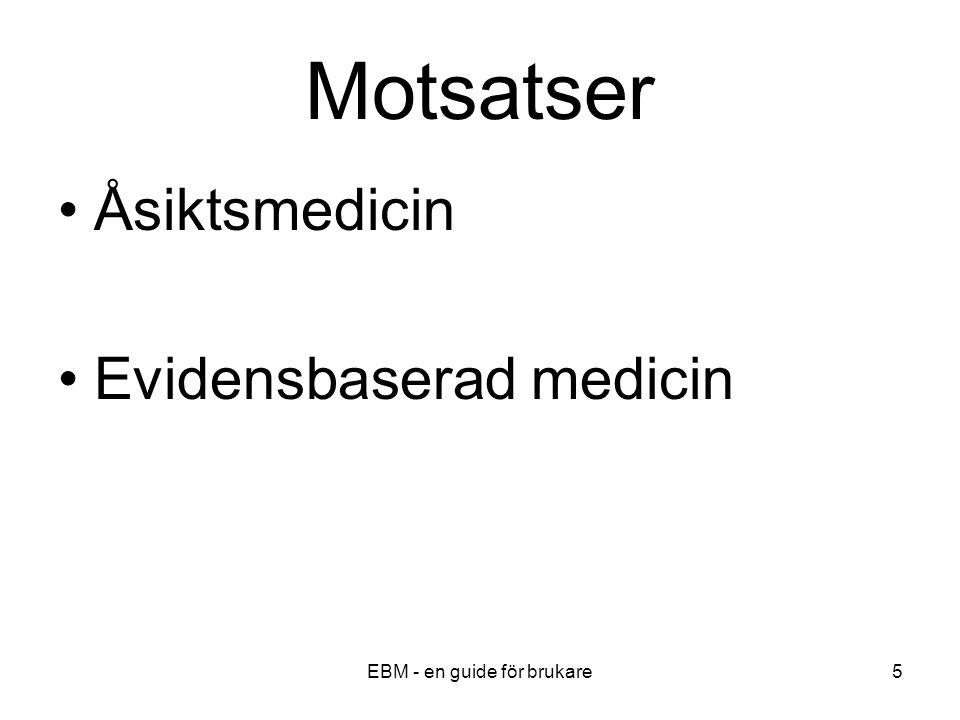 EBM - en guide för brukare26 Sekundära studier sammanfattar flera primära studier Systematiska översikter är vanligen de mest trovärdiga studierna Kvantitativa, systematiska översikter (metaanalyser) Kvalitativa, systematiska översikter (evidensbaserade sammanfattningar) Narrativa översikter (osystematiska, subjektiva översikter) är ofta av låg kvalitet