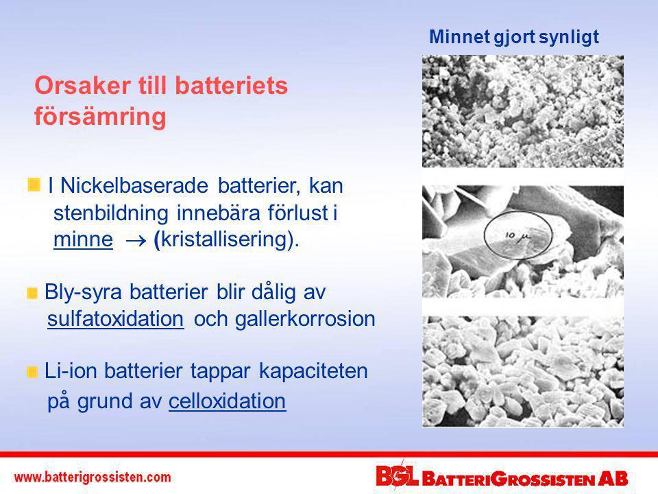 I Nickelbaserade batterier, kan stenbildning inneb ä ra f ö rlust i minne  (kristallisering).