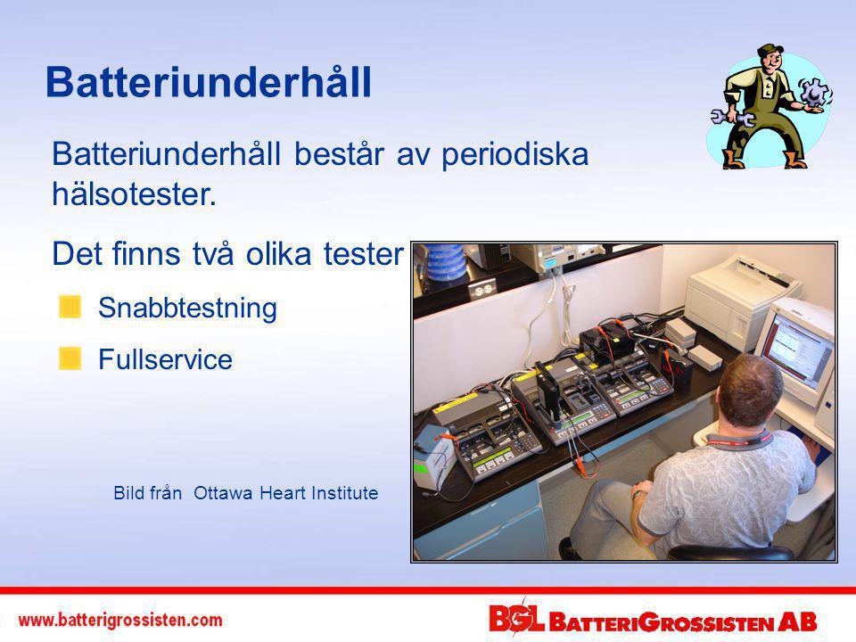 Batteriunderhåll Batteriunderhåll består av periodiska hälsotester.