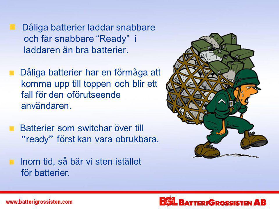 Dåliga batterier laddar snabbare och får snabbare Ready i laddaren än bra batterier.