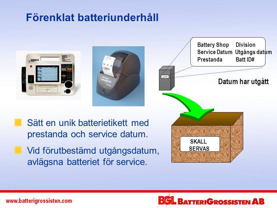 Battery Shop Division Service Datum Utgångs datum Prestanda Batt ID# Datum har utgått SKALL SERVAS Förenklat batteriunderhåll Sätt en unik batterietikett med prestanda och service datum.