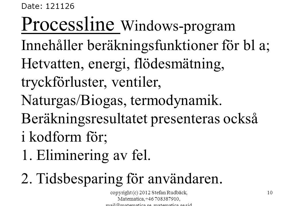 copyright (c) 2012 Stefan Rudbäck, Matematica,+46 708387910, mail@matematica.se, matematica.se sid 10 Date: 121126 Processline Windows-program Innehål