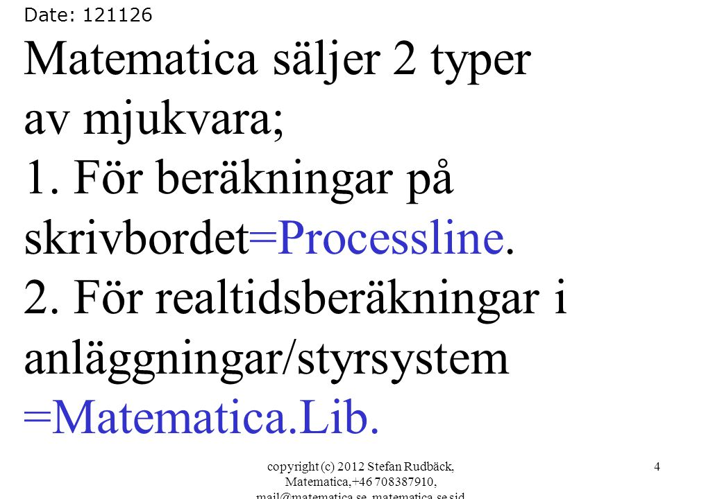copyright (c) 2012 Stefan Rudbäck, Matematica,+46 708387910, mail@matematica.se, matematica.se sid 15 flödesmätare/grafik OBS.