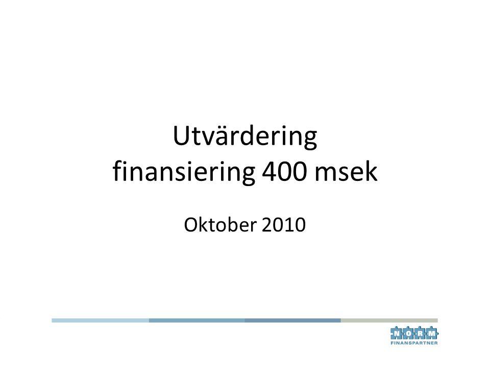 Utvärdering finansiering 400 msek Oktober 2010