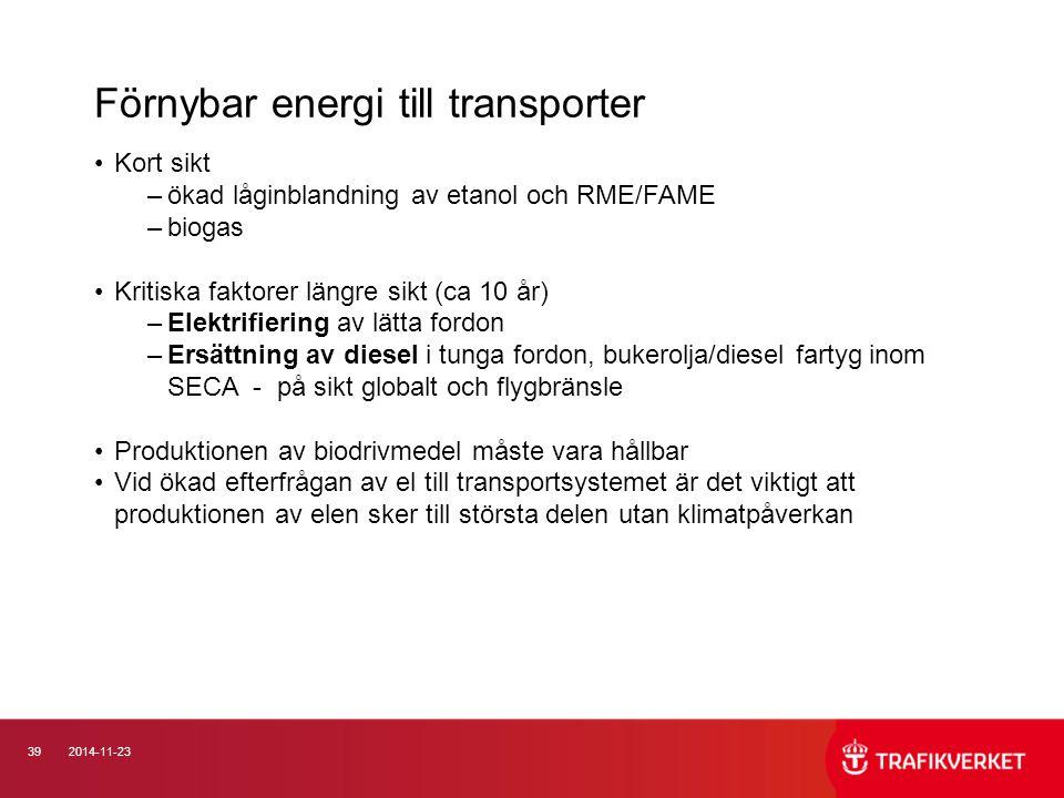 392014-11-23 Kort sikt –ökad låginblandning av etanol och RME/FAME –biogas Kritiska faktorer längre sikt (ca 10 år) –Elektrifiering av lätta fordon –E