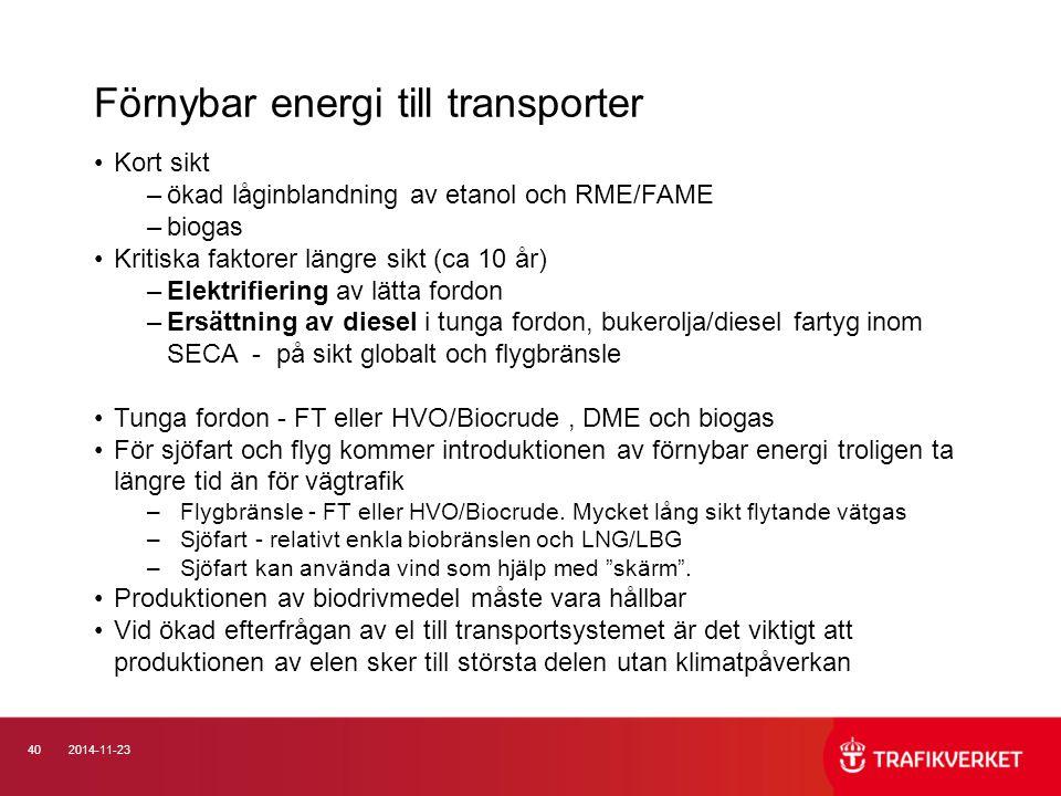 402014-11-23 Kort sikt –ökad låginblandning av etanol och RME/FAME –biogas Kritiska faktorer längre sikt (ca 10 år) –Elektrifiering av lätta fordon –E