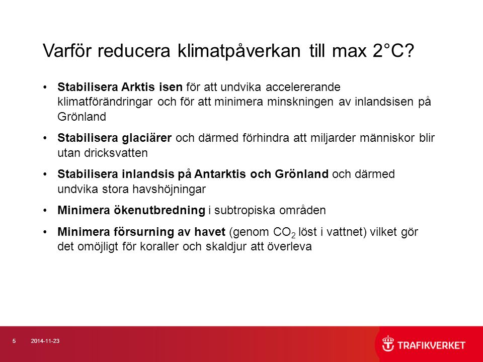52014-11-23 Stabilisera Arktis isen för att undvika accelererande klimatförändringar och för att minimera minskningen av inlandsisen på Grönland Stabi