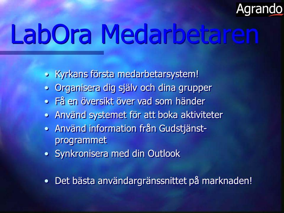 LabOra Medarbetaren Kyrkans första medarbetarsystem! Organisera dig själv och dina grupper Få en översikt över vad som händer Använd systemet för att