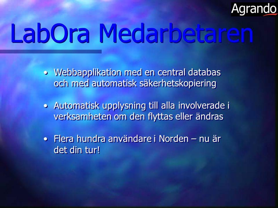 Webbapplikation med en central databas och med automatisk säkerhetskopiering Automatisk upplysning till alla involverade i verksamheten om den flyttas