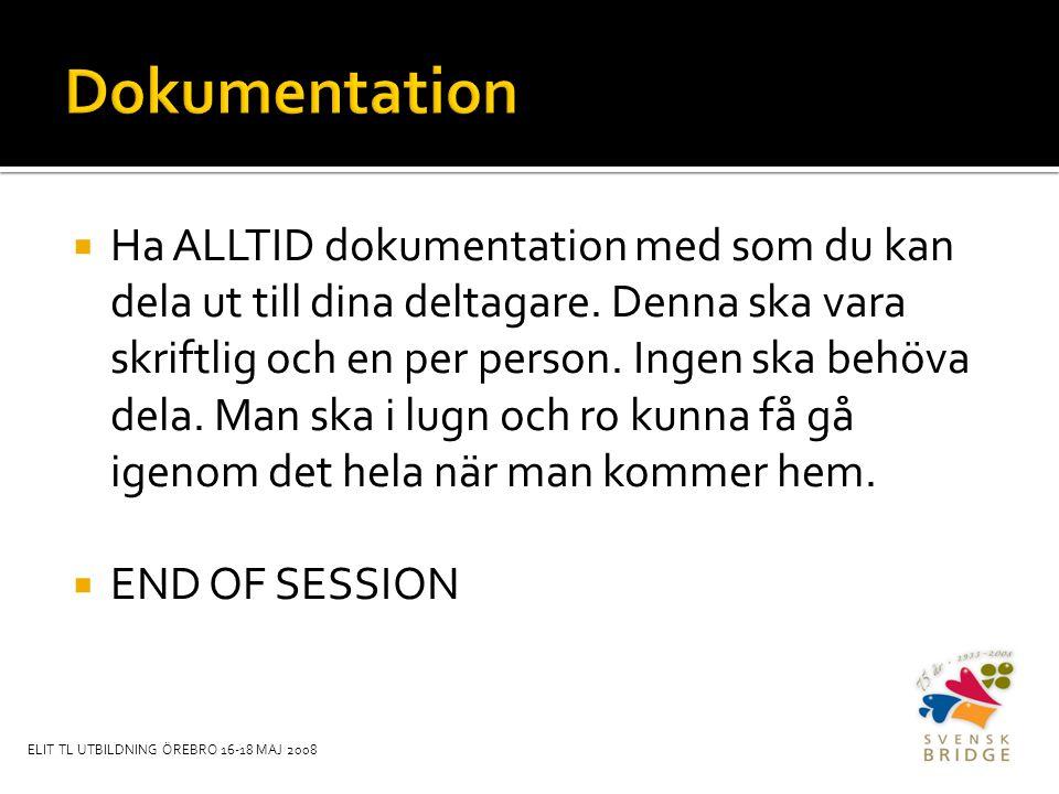  Ha ALLTID dokumentation med som du kan dela ut till dina deltagare.