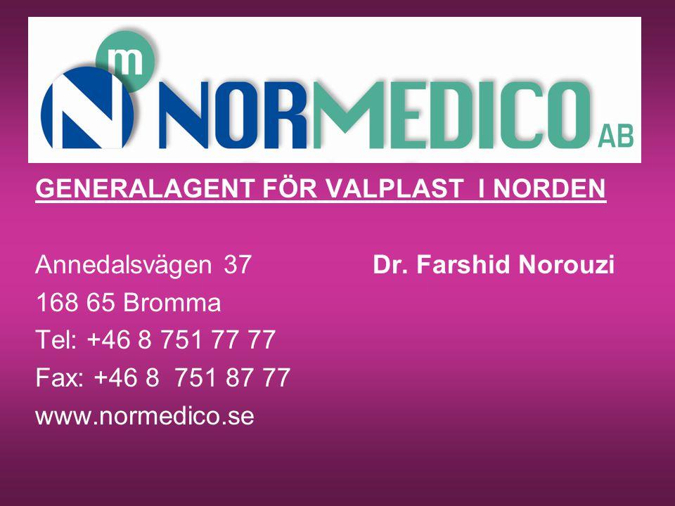 GENERALAGENT FÖR VALPLAST I NORDEN Annedalsvägen 37Dr. Farshid Norouzi 168 65 Bromma Tel: +46 8 751 77 77 Fax: +46 8 751 87 77 www.normedico.se