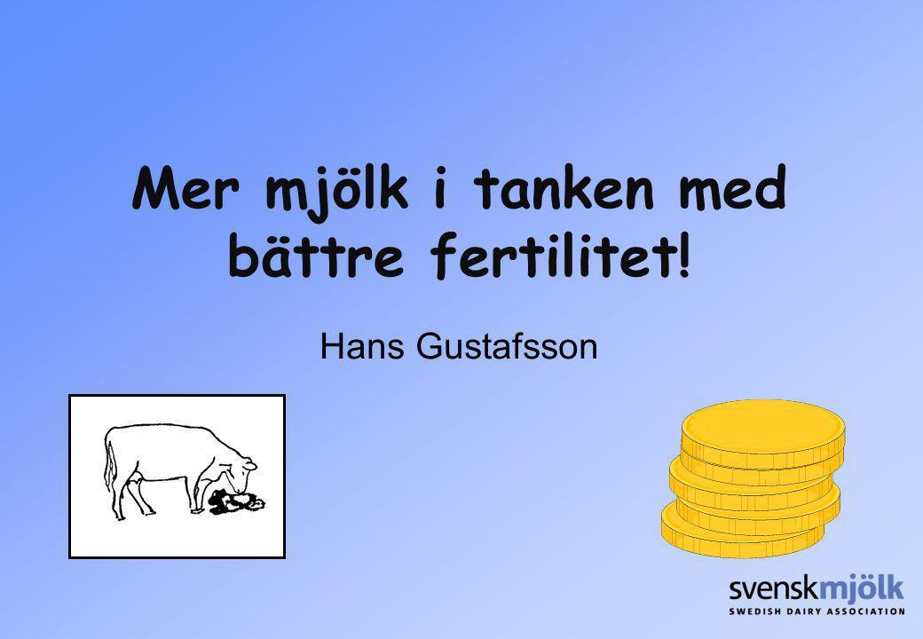 Mer mjölk i tanken med bättre fertilitet! Hans Gustafsson