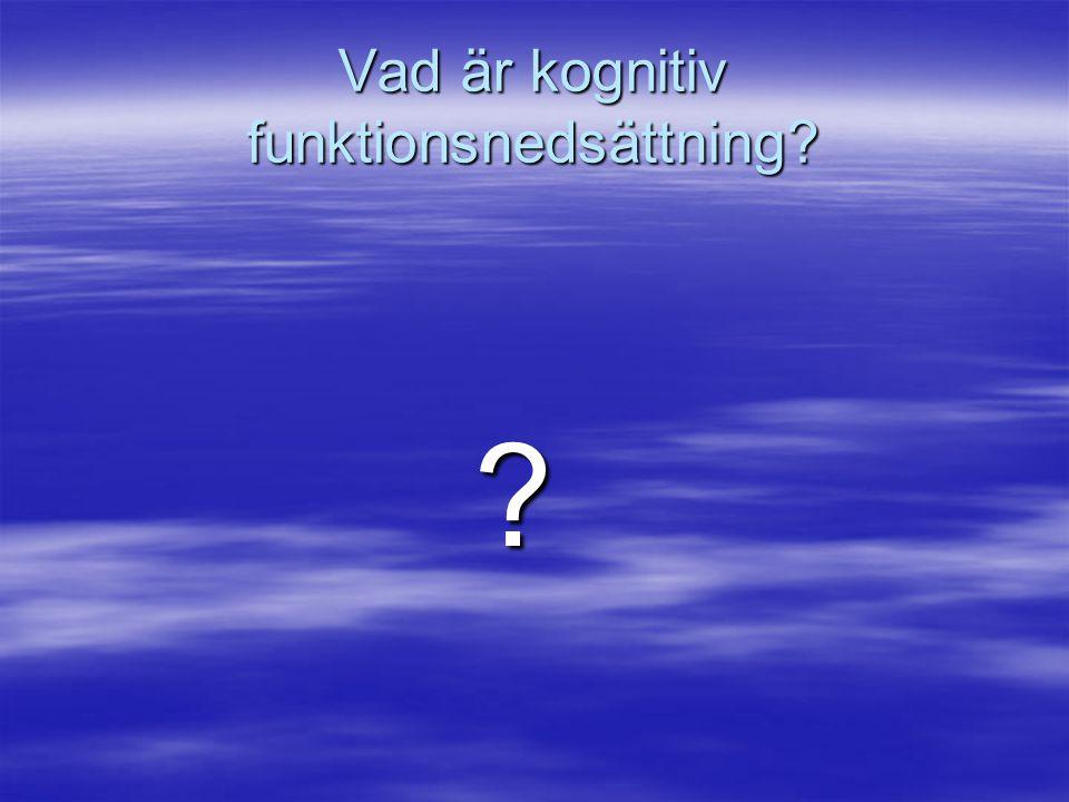 Vad är kognitiv funktionsnedsättning? ?