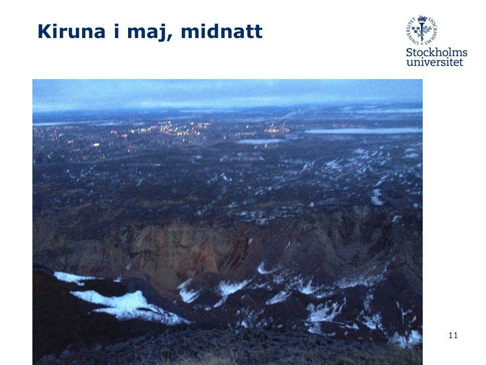 Kiruna i maj, midnatt 2014-11-23 Fil.dr., Arne Lowden, Stressforskningsinstitutet 11