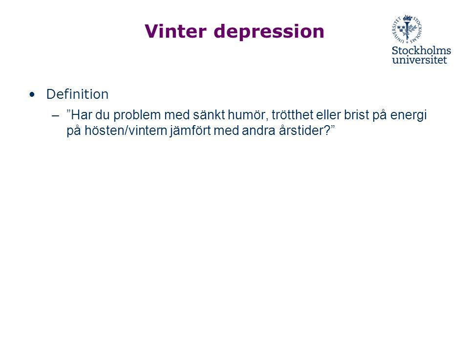 """Vinter depression Definition –""""Har du problem med sänkt humör, trötthet eller brist på energi på hösten/vintern jämfört med andra årstider?"""""""